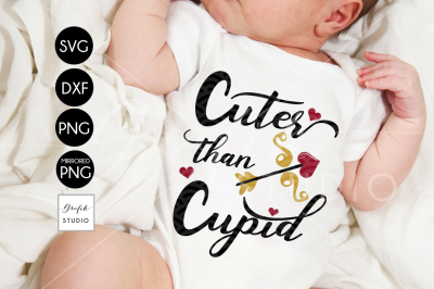 Cuter than Cupid Valentines SVG, DXF File, Svg Files Fo