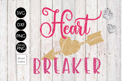 Heart Breaker Valentines SVG, DXF File, Svg Files Fo