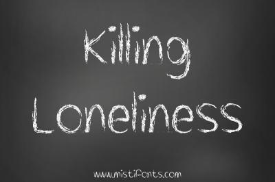 Killing Loneliness