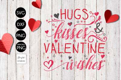 Hugs and Kisses and Valentine Wishes Valentines SVG file
