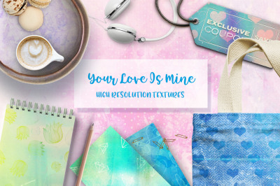 Your Love Is Mine - Textures