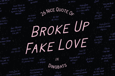 Broke Up Fake Love Dingbats