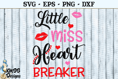 Little Miss Heart Breaker Valentine SVG EPS PNG DXF Cut file
