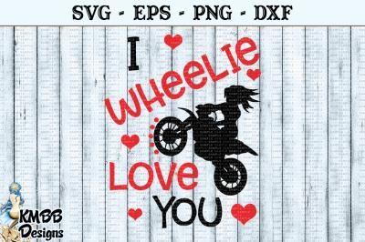 I Wheelie Love you Girl Valentine SVG EPS PNG DXF Cut file