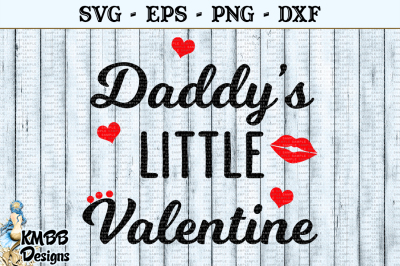 Daddys Little Valentine SVG EPS PNG DXF Cut file