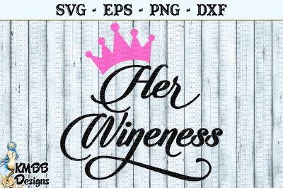 Her Wineness Wine SVG EPS PNG DXF Cut file