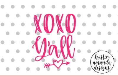 XOXO Y'all Valentine's Day SVG DXF EPS PNG Cut File • Cricut • Silhoue