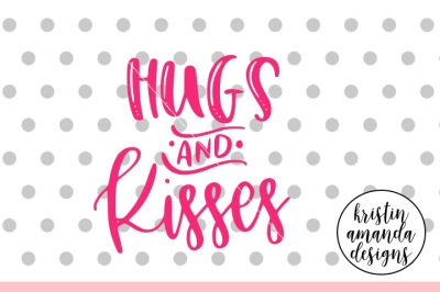 Hugs and Kisses Valentine's Day SVG DXF EPS PNG Cut File • Cricut • Si