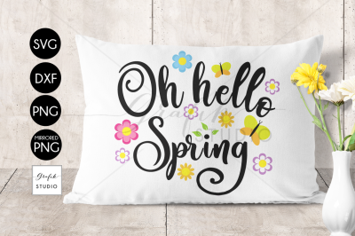 Oh hello Spring SVG ,Easter Svg, spring svg, cricut svg