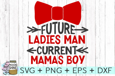 Future Ladies Man Current Mamas Boy SVG DXF PNG EPS Cutting Files