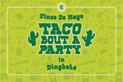 Taco Bout A Party in Dingbats