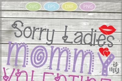 Sorry Ladies Svg - Mommy is my valentine svg - Baby Shower SVG - Svg -