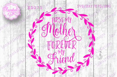 First My Mother Forever My Friend ~ Crafter's File