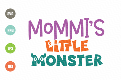 Mommy's Little Monster SVG