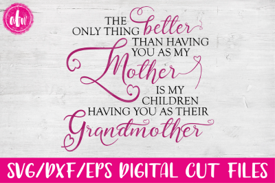 Only Thing Better - Grandmother - SVG, DXF, EPS Cut File