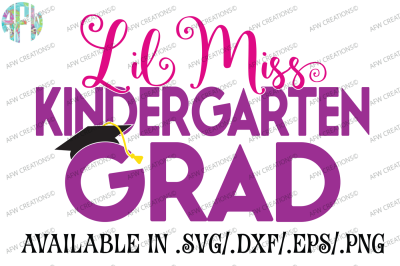 Lil Miss Kindergarten Grad - SVG, DXF, EPS Cut File