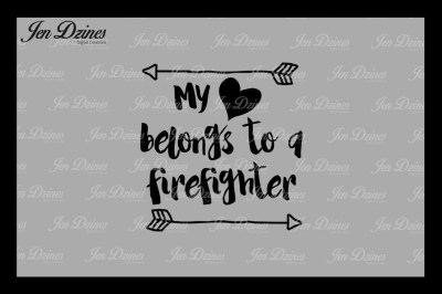 My Heart Belongs to a Firefighter SVG DXF EPS PNG