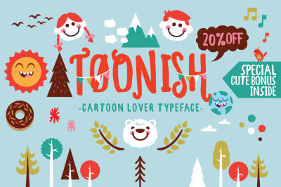 Toonish Typeface + Bonus (20%off)