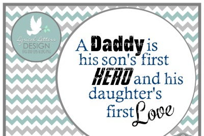 A Daddy Is His Son's First Hero Daughter's First Love Father's Day  SVG DXF EPS AI JPG PNG