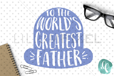 Greatest Father / Dad SVG PNG DXF JPEG Cutting File