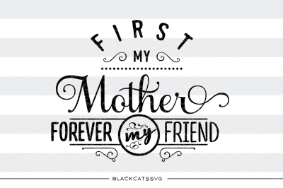 First my mother, forever my friend -  SVG