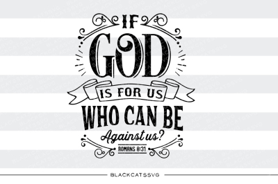 If God is for us who can be against us  SVG