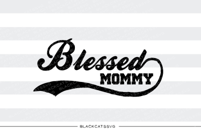 Blessed Mommy SVG
