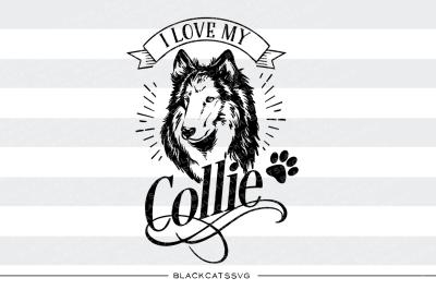 I love my collie - SVG