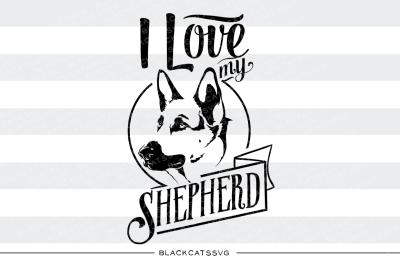 I love my german shepherd - SVG