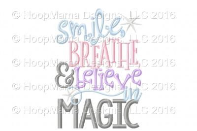 Smile Breathe and Believe In Magic