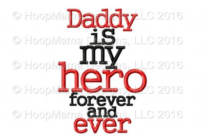 Daddy Is My Hero Forever and Ever