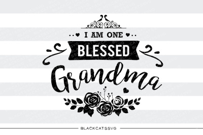 I am one Blessed Grandma SVG