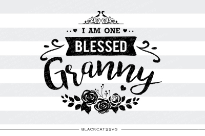 I am one Blessed Granny SVG