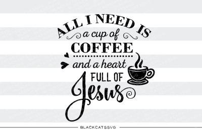 All I need is coffee and Jesus SVG