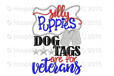 Silly Puppies Dog Tags Are For Veterans