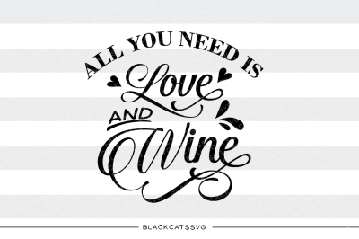All you need is love and wine SVG