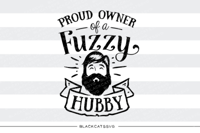 Proud owner of a fuzzy hubby SVG