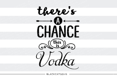 There's a chance this is vodka SVG