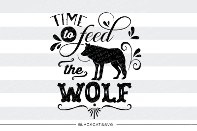 Time to feed the wolf - SVG