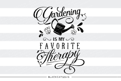 Gardening is my favorite therapy - SVG