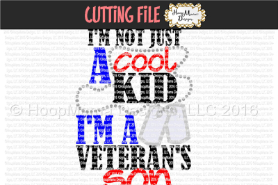 I'm Not Just A Cool Kid I'm a Veteran's Son