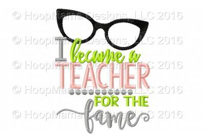 I Became A Teacher For The Fame
