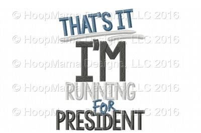 Thats It I'm Running For President BOY