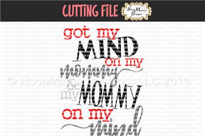 Got My Mind On My Mommy & My Mommy On My Mind