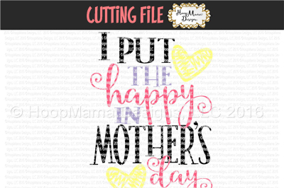 I Put The Happy In Mothers Day