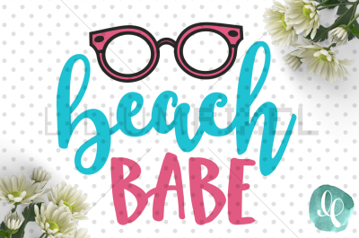 Beach Babe / Summer SVG PNG DXF JPEG Cutting File