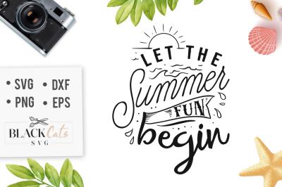 Let the summer fun begin SVG