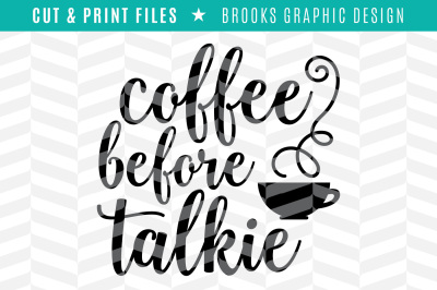 Coffee Before Talkie - DXF/SVG/PNG/PDF Cut & Print Files