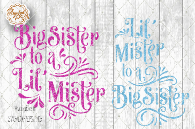 Big Sister to a Lil' Mister set of Two - SVG/EPS/PNG/DXF