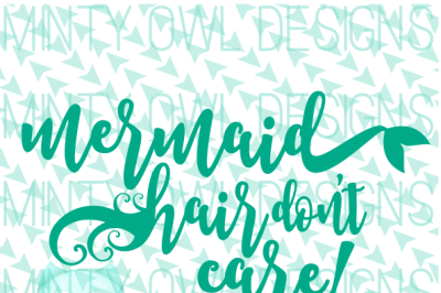Mermaid Hair Don't Care SVG Cut File